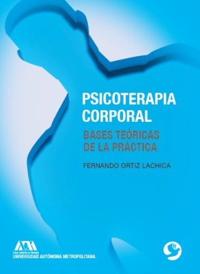 PSICOTERAPIA CORPORAL                                                           BASES TEÓRICAS