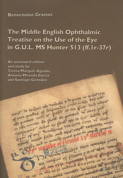 THE MIDDLE ENGLISH OPHTHALMIC TREATISE ON THE USE OF THE EYE IN GUL MS HUNTER 513 (FF.1-37R)