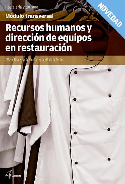 RECURSOS HUMANOS Y DIRECCIÓN DE EQUIPOS EN RESTAURACIÓN.