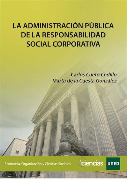 LA ADMINISTRACIÓN PÚBLICA DE LA RESPONSABILIDAD SOCIAL CORPORATIVA.