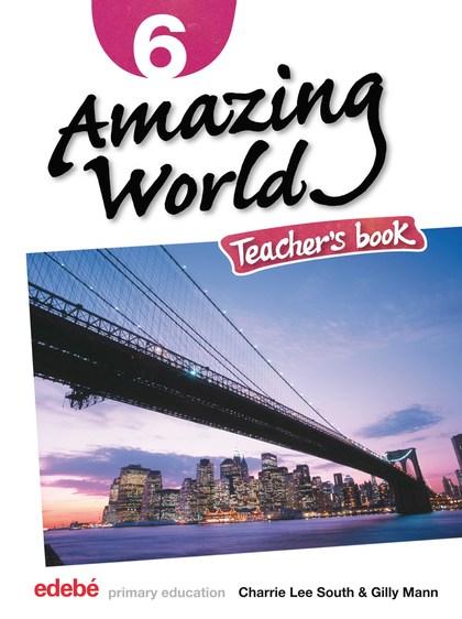 AMAZING WORLD, 6 EDUCACIÓN PRIMARIA. TEACHER´S BOOK