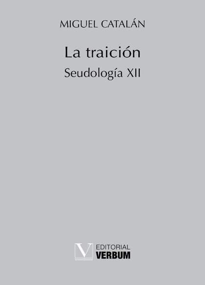 LA TRAICIÓN. SEUDOLOGÍA XII