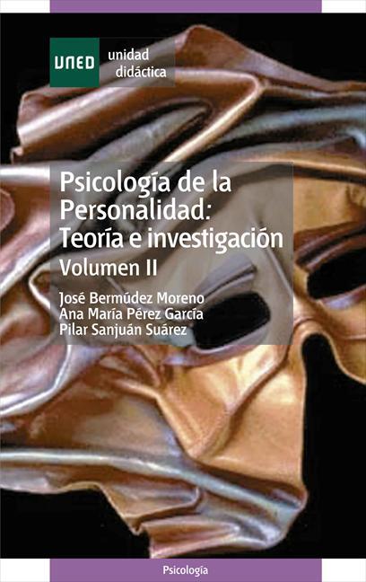 PSICOLOGÍA DE LA PERSONALIDAD: TEORÍA E INVESTIGACIÓN. VOLUMEN II.
