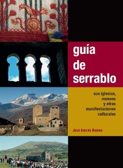 GUÍA DE SERRABLO. SUS IGLESIAS, MUSEOS Y OTRAS MANIFESTACIONES CULTURALES