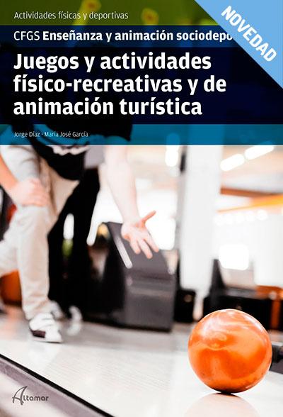JUEGOS Y ACTIVIDADES FÍSICO-RECREATIVAS Y DE ANIMACIÓN TURÍSTICA.