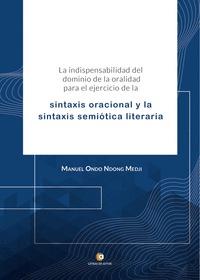 LA INDISPENSABILIDAD DEL DOMINIO DE LA ORALIDAD PARA EL EJERCICIO DE LA SINTAXIS