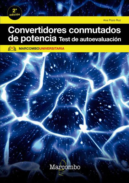 CONVERTIDORES CONMUTADOS DE POTENCIA. TEST DE AUTOEVALUACIÓN.