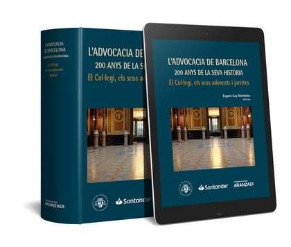 L´ADVOCACIA DE BARCELONA: 200 ANYS DE LA SEVA HISTORIA. EL COL LEGI, E.