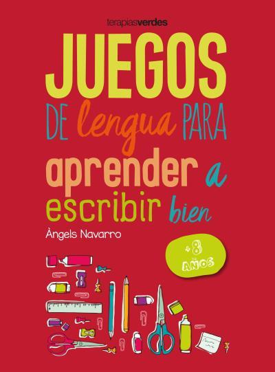 JUEGOS DE LENGUA PARA APRENDER A ESCRIBIR BIEN +8