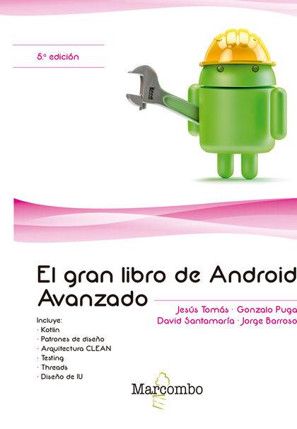 EL GRAN LIBRO DE ANDROID AVANZADO 5ª ED.