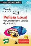 POLICIA LOCAL DE ANDALUCÍA. TEMARIO VOLUMEN II.