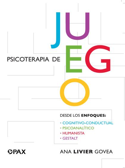 PSICOTERAPIA DE JUEGO                                                           DESDE LOS ENFOQ