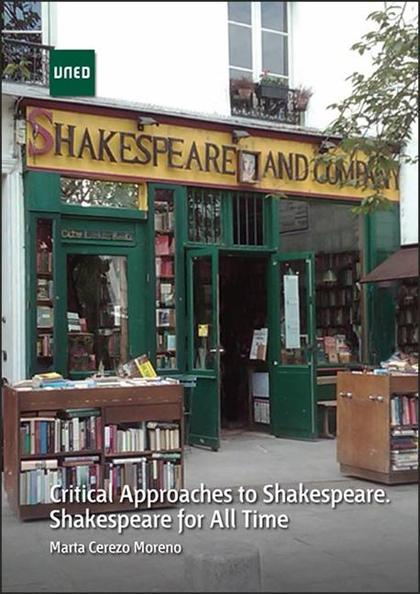 CRITICAL APPROACHES TO SHAKESPEARE. SHAKESPEARE FOR ALL TIME.