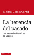 LA HERENCIA DEL PASADO : LAS MEMORIAS HISTÓRICAS DE ESPAÑA