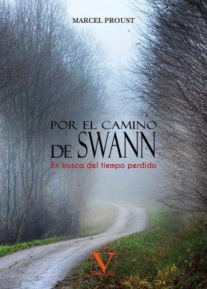 POR EL CAMINO DE SWANN. EN BUSCA DEL TIEMPO PERDIDO