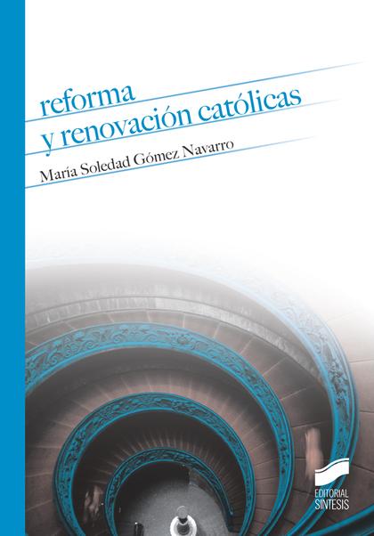 REFORMA Y RENOVACION CATOLICAS.