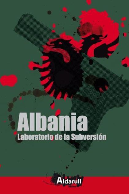 ALBANIA : LABORATORIO DE SUBVERSIÓN