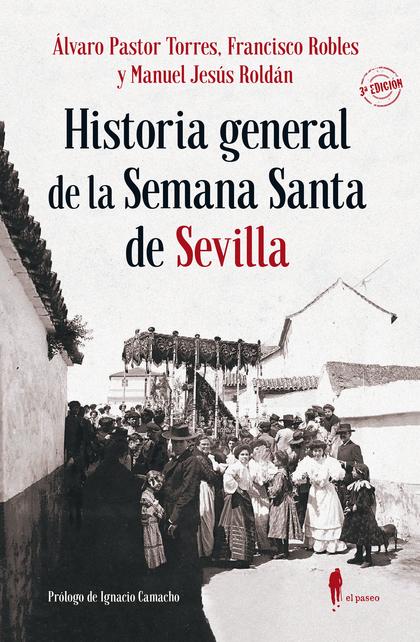 HISTORIA GENERAL DE LA SEMANA SANTA DE SEVILLA.