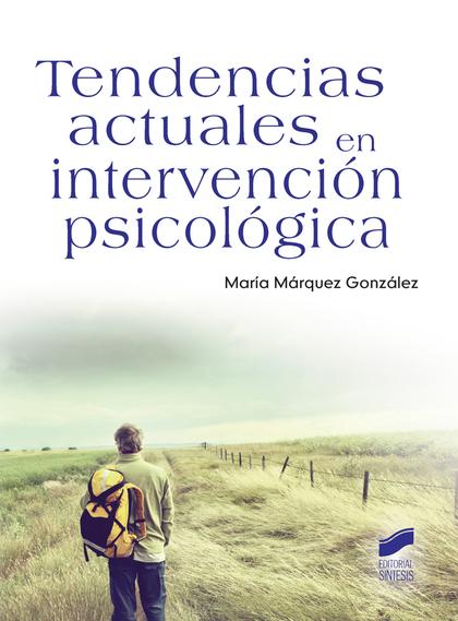 TENDENCIAS ACTUALES EN INTERVENCION PSICOLOGICA.