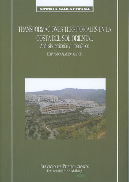 TRANSFORMACIONES TERRITORIALES EN LA COSTA DEL SOL ORIENTAL.