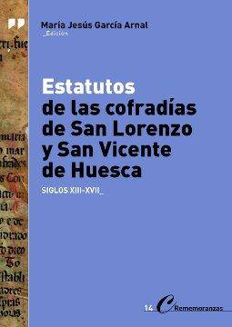 ESTATUTOS DE LAS COFRADÍAS DE SAN LORENZO Y SAN VICENTE DE HUESCA               SIGLOS XIII - X