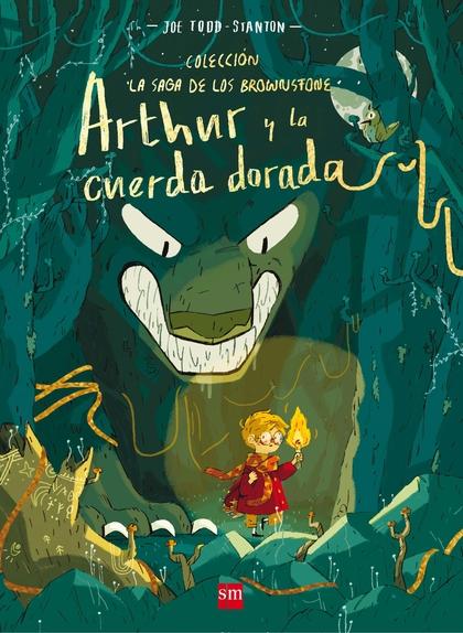 ARTHUR Y LA CUERDA DORADA