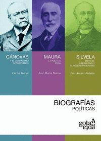 BIOGRAFÍAS POLÍTICAS : CÁNOVAS, MAURA Y SILVELA