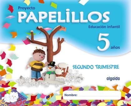 PAPELILLOS, EDUCACIÓN INFANTIL, 5 AÑOS. 2 TRIMESTRE