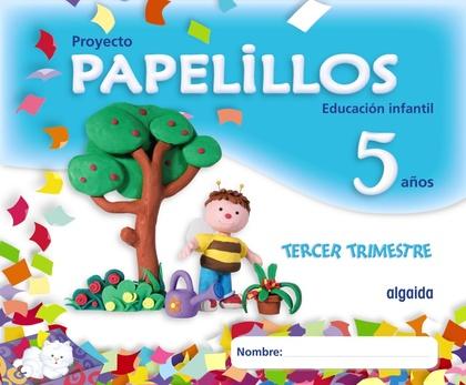 PAPELILLOS, EDUCACIÓN INFANTIL, 5 AÑOS. 3 TRIMESTRE