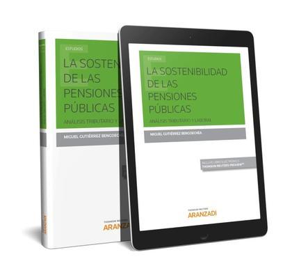 LA SOSTENIBILIDAD DE LAS PENSIONES PÚBLICAS (PAPEL + E-BOOK). ANÁLISIS TRIBUTARIO Y LABORAL