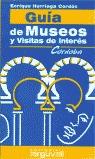 GUÍA DE MUSEOS Y VISITAS DE INTERÉS. CÓRDOBA