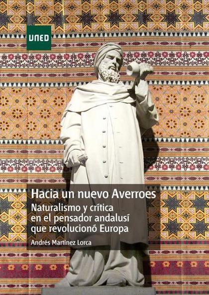HACIA UN NUEVO AVERROES. NATURALISMO Y CRÍTICA EN EL PENSADOR ANDALUSÍ QUE REVOL.