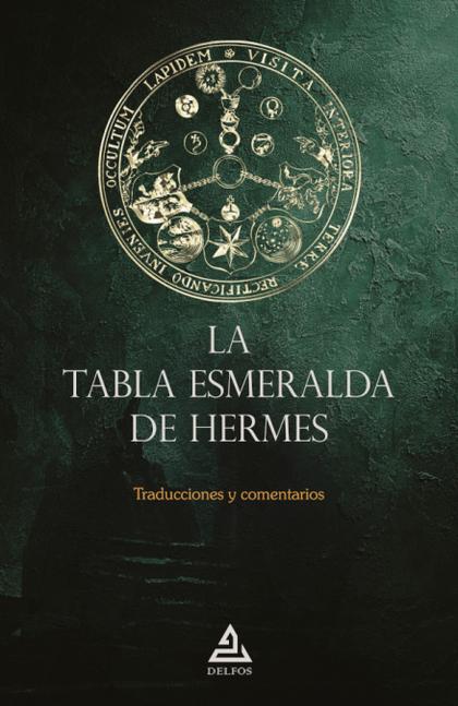 LA TABLA ESMERALDA DE HERMES                                                    TRADUCCIONES Y