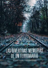 LAS DIVERTIDAS MEMORIAS DE UN FERROVIARIO