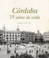 CÓRDOBA, 75 AÑOS DE VIDA