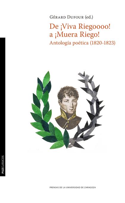 DE «¡VIVA RIEGOOOOOOO!» A «¡MUERA RIEGO!». ANTOLOGÍA POÉTICA (1820-1823)