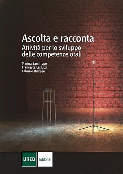 ASCOLTA E RACCONTA (ATTIVITÀ PER LO SVILUPPO DELLE COMPETENZE ORALI IN ITALIANO.
