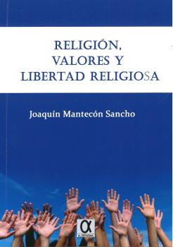 RELIGION, VALORES Y LIBERTAD RELIGIOSA.