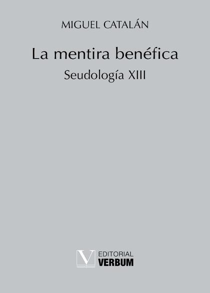 LA MENTIRA BEN´FICA. SEUDOLOG¡A XIII