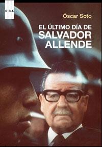 EL ÚLTIMO DÍA DE SALVADOR ALLENDE