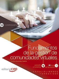 FUNDAMENTOS DE LA GESTIÓN DE COMUNIDADES VIRTUALES (COMM043PO). ESPECIALIDADES F.