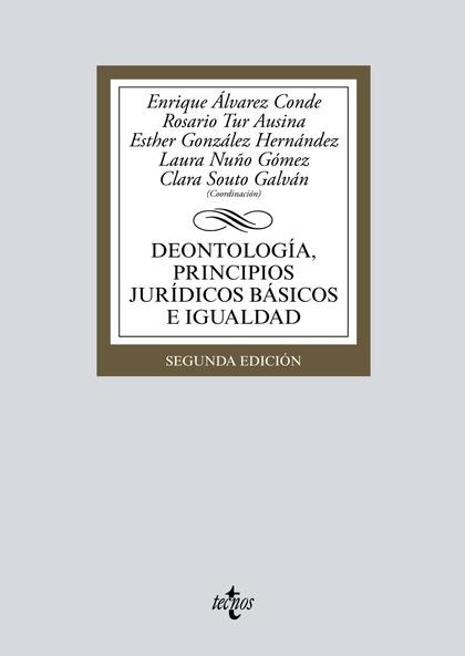 DEONTOLOGÍA, PRINCIPIOS JURÍDICOS BÁSICOS E IGUALDAD.