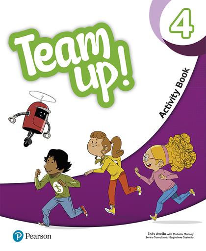 TEAM UP! 4 ACTIVITY BOOK PRINT & DIGITAL INTERACTIVE ACTIVITY BOOK -ONLINE PRACT.