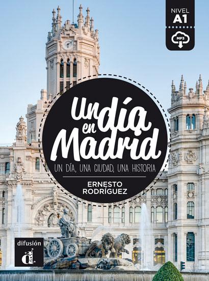 UN DÍA EN MADRID  A1 - LIBRO + MP3 DESCARGABLE.