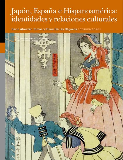 JAPÓN, ESPAÑA E HISPANOAMÉRICA: IDENTIDADES Y RELACIONES CULTURALES