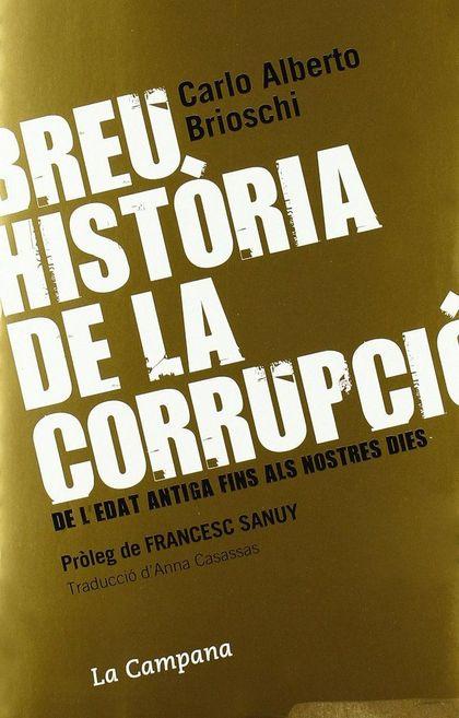 BREU HISTÒRIA DE LA CORRUPCIÓ : DE L´EDAT ANTIGA FINS ALS NOSTRES DIES