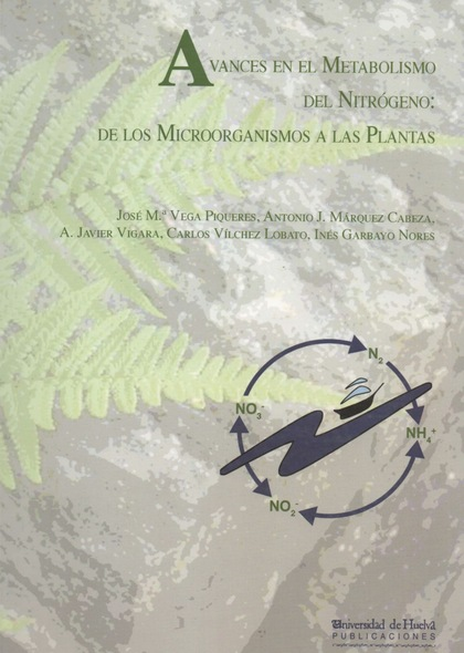 AVANCES EN EL METABOLISMO DEL NITRÓGENO : DE LOS MICROORGANISMOS A LAS PLANTAS