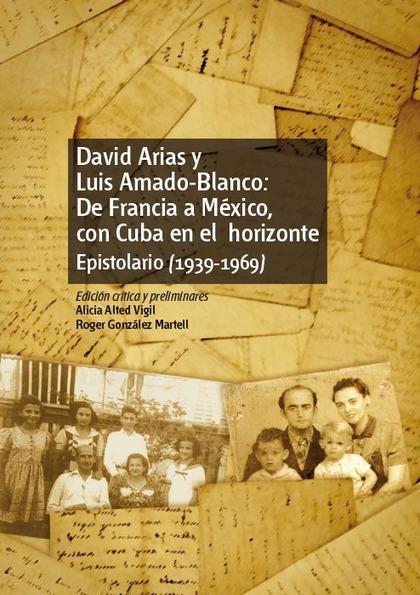 DAVID ARIAS Y LUIS AMADO BLANCO: DE FRANCIA A MÉXICO, CON CUBA EN EL HORIZONTE.