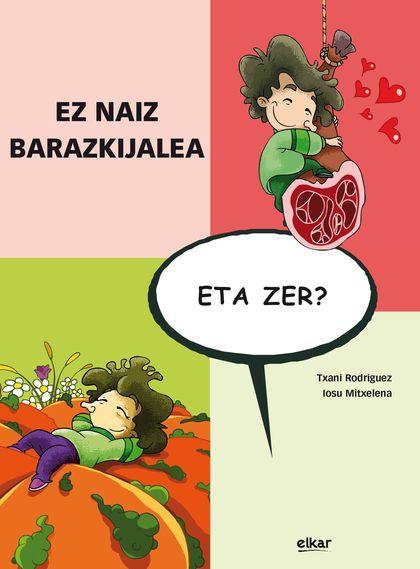 EZ NAIZ BARAZKIJALEA, ETA ZER?.