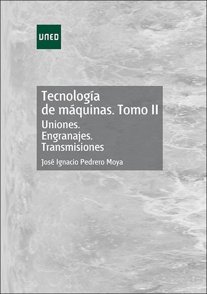TECNOLOGIA DE MAQUINAS TOMO II UNIONES ENGRANAJES TRANSMISI
